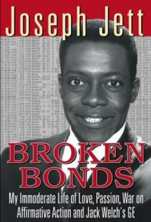 Broken Bonds: My Immoderate Life of Love, Passion, War on Affirmative Action and Jack Welch's GE, 2004