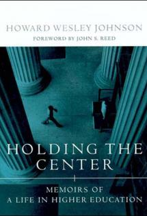 Holding the Center: Memoirs of a Life in Higher Education, 1999
