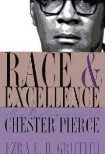 Race and Excellence: My Dialogue with Chester Pierce, 1998