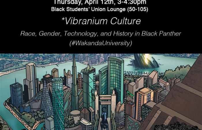 Vibranium Culture: Race, Gender, Technology, and History in Black Panther (#WakandaUniversity), 2018