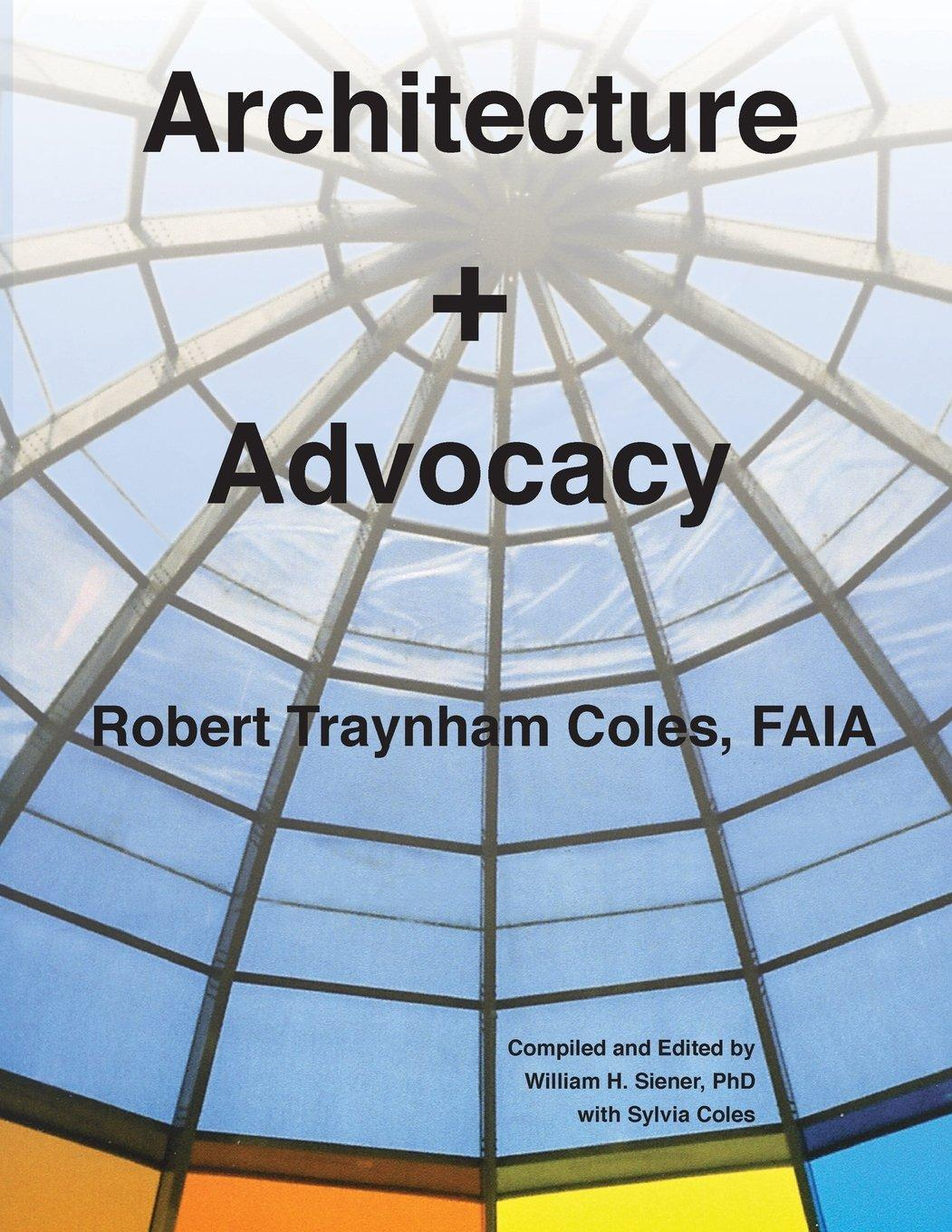 Brochure: Architecture+Advocacy by Robert T. Coles, 2016