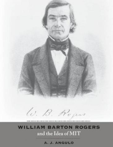 William Barton Rogers and the Idea of MIT, 2008